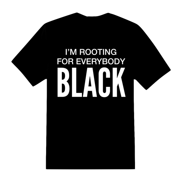 I'm Rooting For Everybody Black Men's Tee