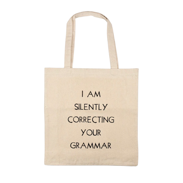 I'm Silently Correcting Your Grammar Tote