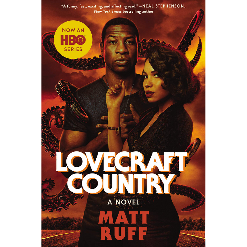 Lovecraft Country:  Matt Ruff (Show Tie-in)