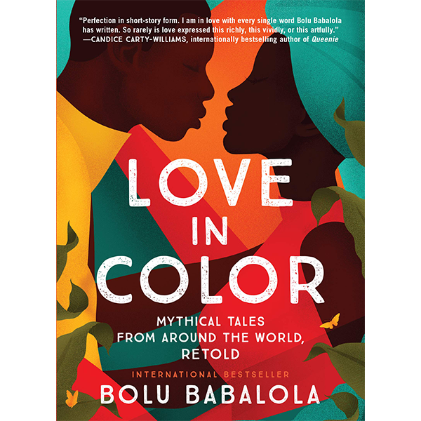 Love in Color: Mythical Tales from Around the World, Retold (Hardcover)