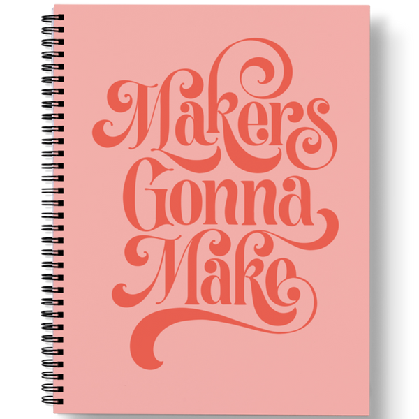 Makers Gonna Make Notebook