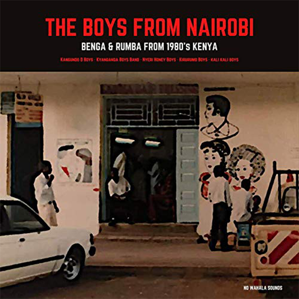 The Boys From Nairobi: Benga & Rumba from 1980s Kenya