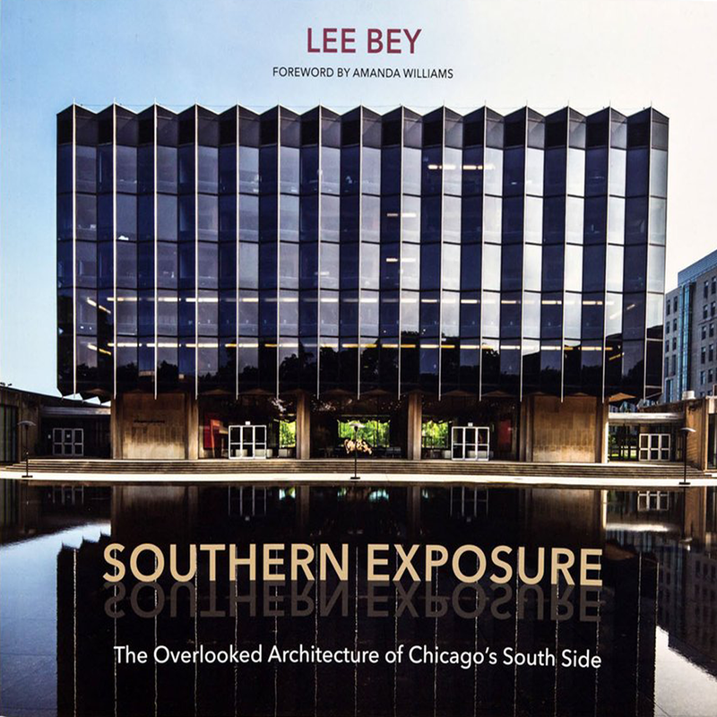 Southern Exposure: The Overlooked Architecture of Chicago's South Side (Paperback)