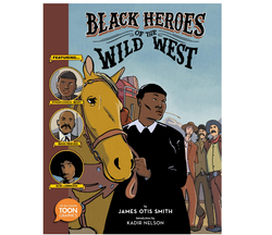 Black Heroes of the Wild West