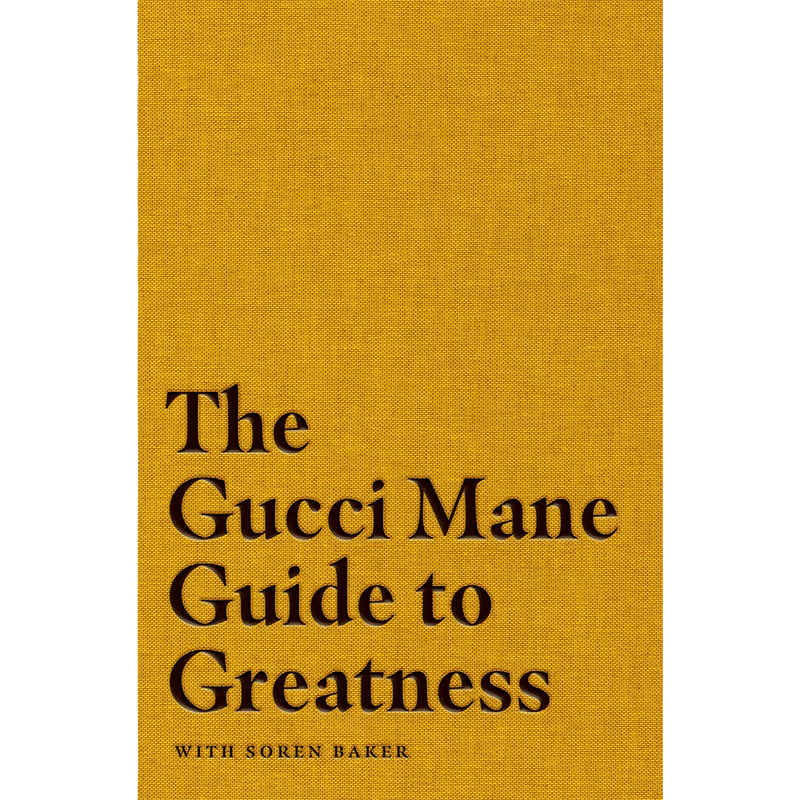 The Gucci Mane Guide to Greatness (Hardcover)