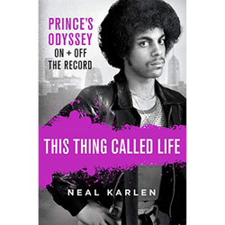 This Thing Called Life: Prince's Odyssey, On and Off the Record (Hardcover)