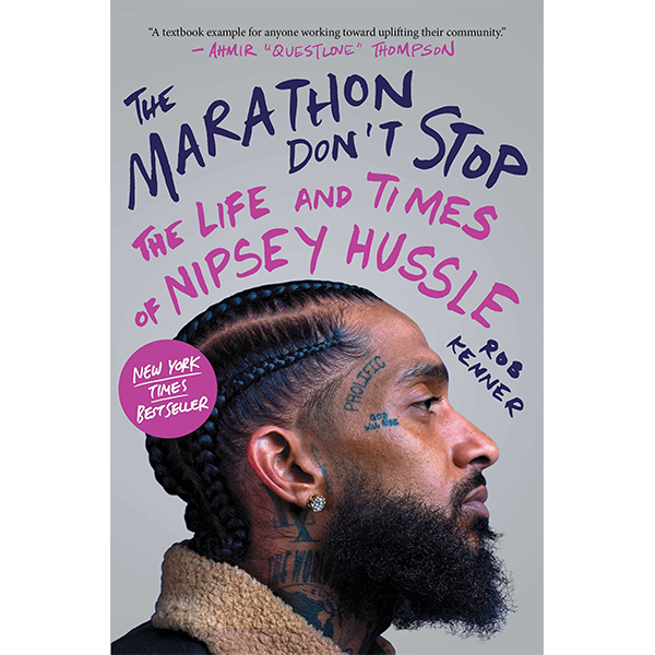 The Marathon Don't Stop: The Life and Times of Nipsey Hussle (Hardcover)