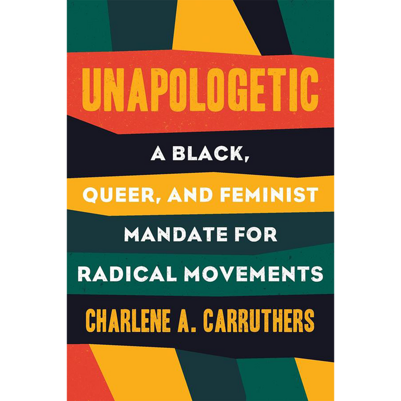 Unapologetic:  A Black Queer, Feminist Mandate for Radical Movements (Hardcover)