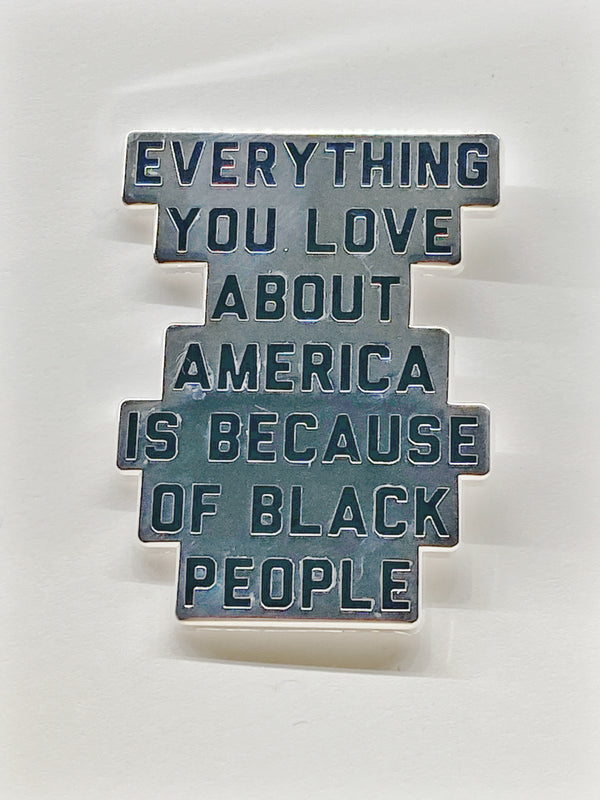 *PRE-ORDER* Everything You Love About America Pin