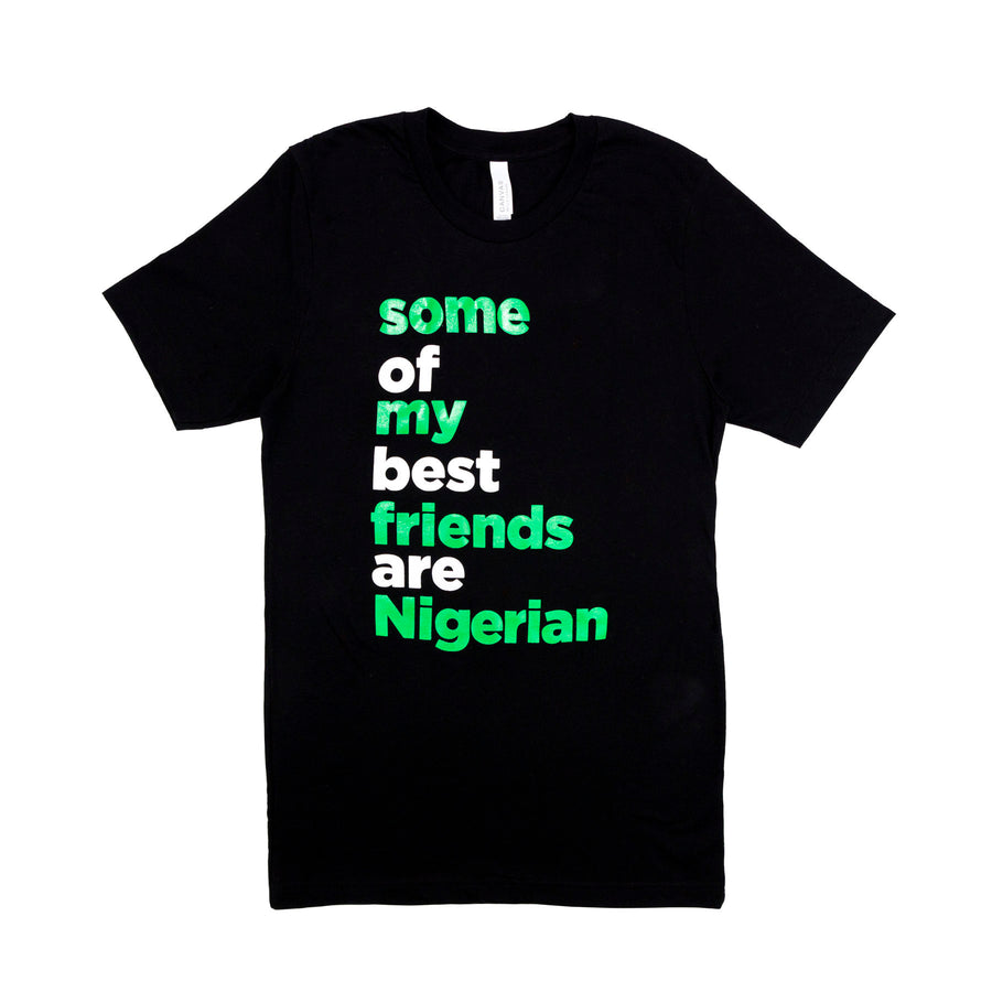 Some Of My Best Friends Are Nigerian tee