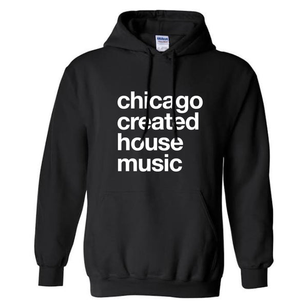 Chicago Created House Music Hoodie