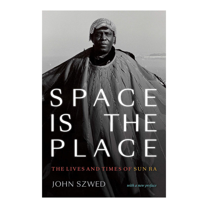 Space Is the Place: The Lives and Times of Sun Ra Paperback