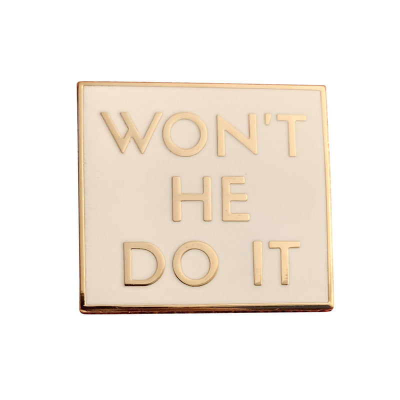 Won't He Do It Pin - White