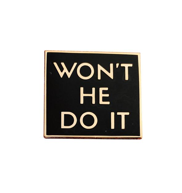 Won't He Do It Pin - Black