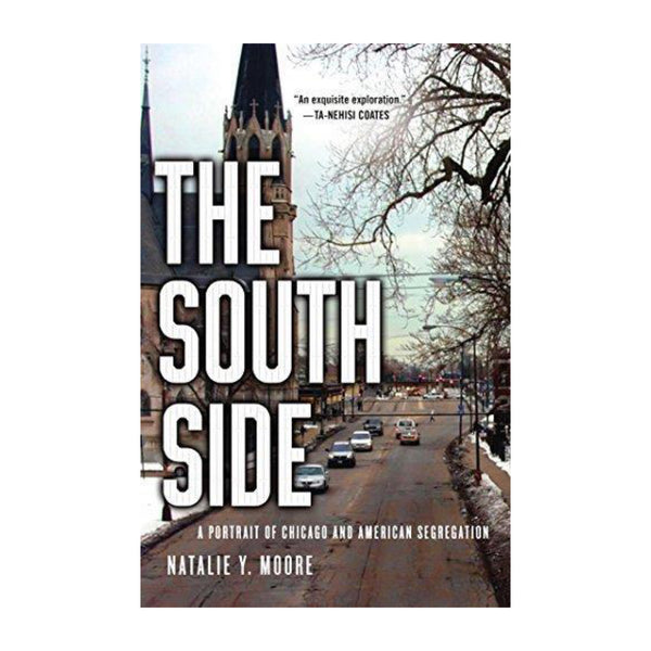 The South Side by Natalie Y. Moore (Paperback)