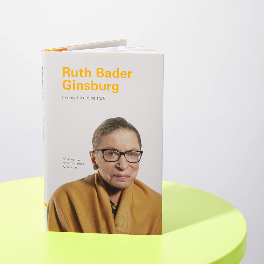 I Know This To Be True: Ruth Bader Ginsburg (Hardcover)