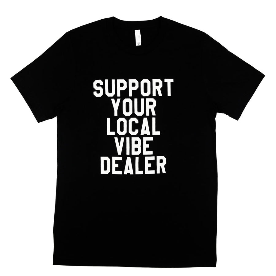Support Your Local Vibe Dealer T-Shirt