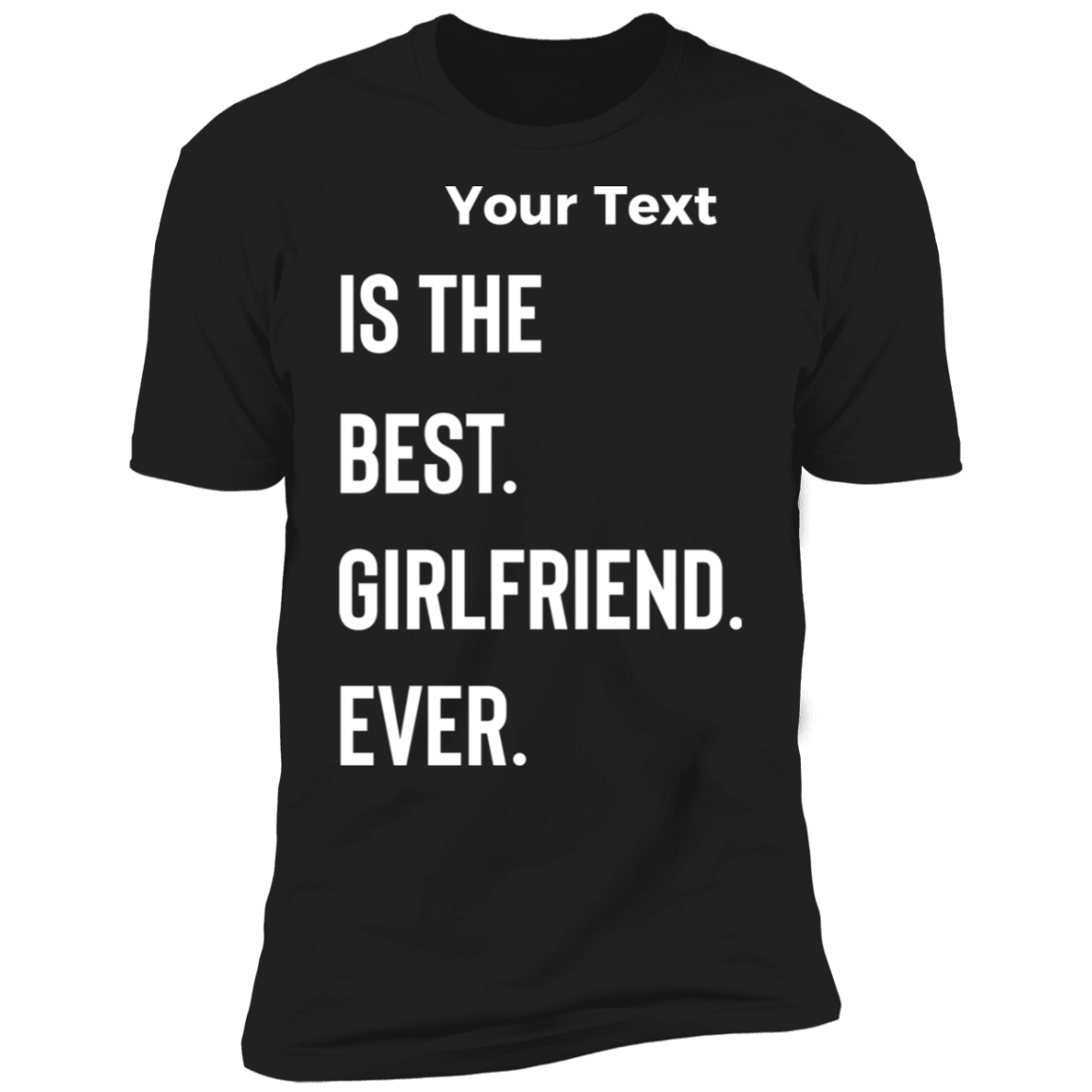 Best Girlfriend Ever T-Shirt