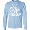 Loves Coffee Every Hour On The Hour Long Sleeve