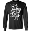 Living The Best Dad Life Long Sleeve