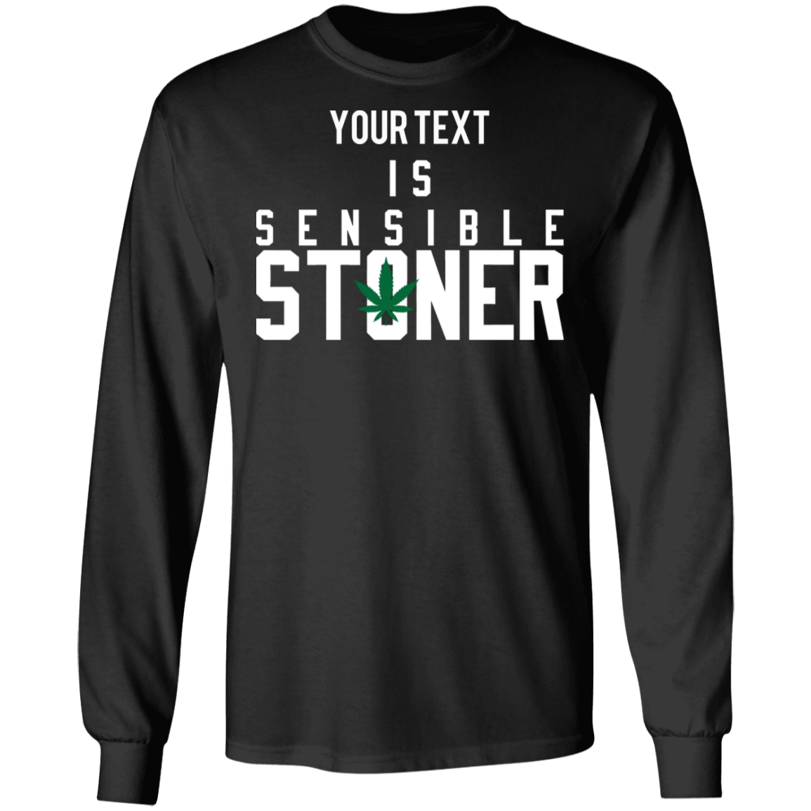 Sensible Stoner Long Sleeve