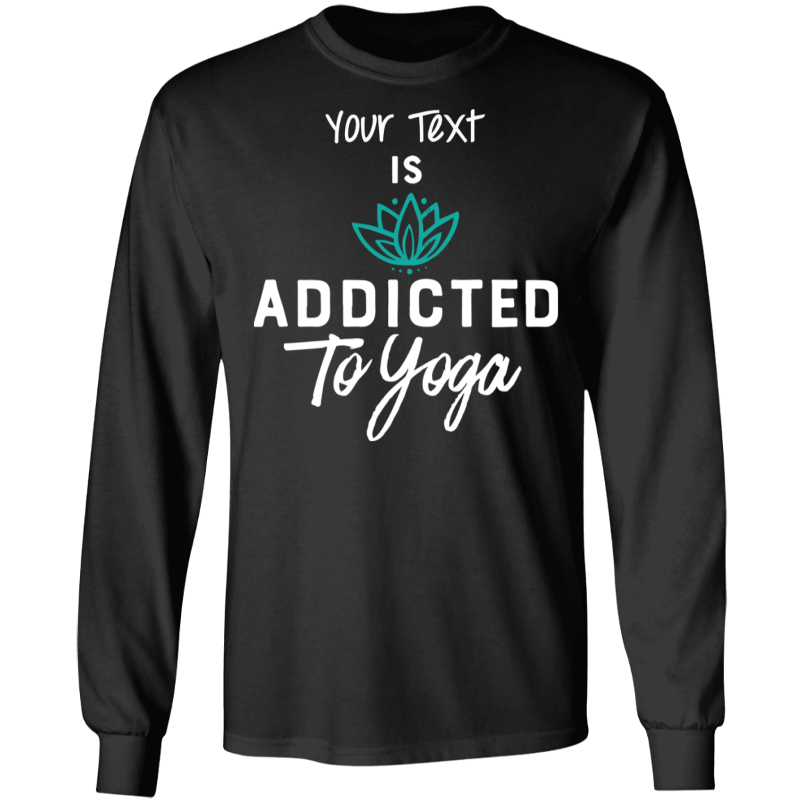 Addicted To Yoga Long Sleeve