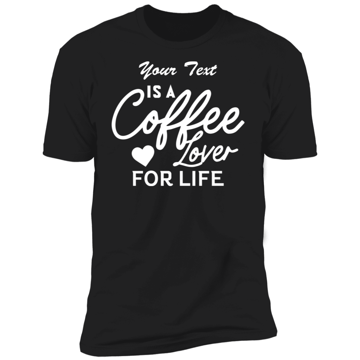 Coffee Lover For Life T-Shirt