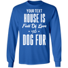 House Full Of Love and Dog Fur Long Sleeve