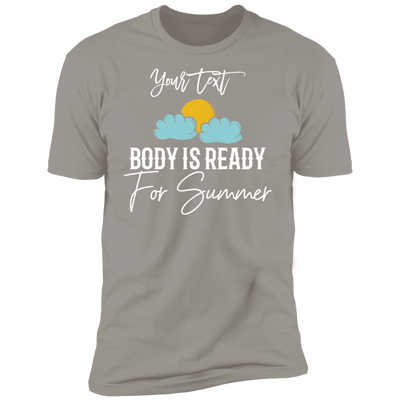 Body Is Ready For Summer T-Shirt