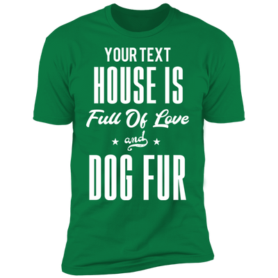 House Full Of Love and Dog Fur T-Shirt