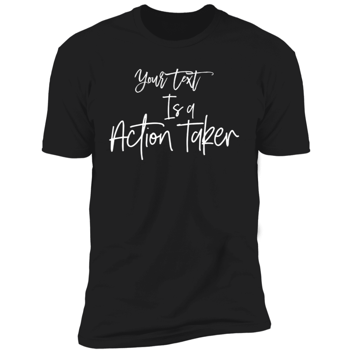 Action Taker T-Shirt