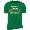 Will Not Settle For Average T-Shirt