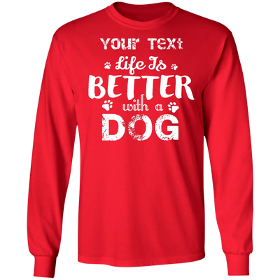Life Better With A Dog Long Sleeve