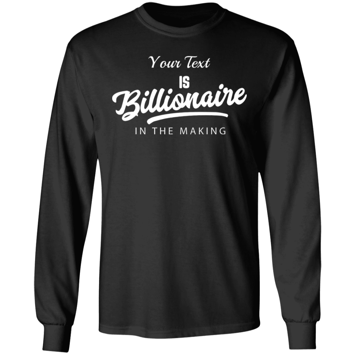 Billionaire In The Making Long Sleeve