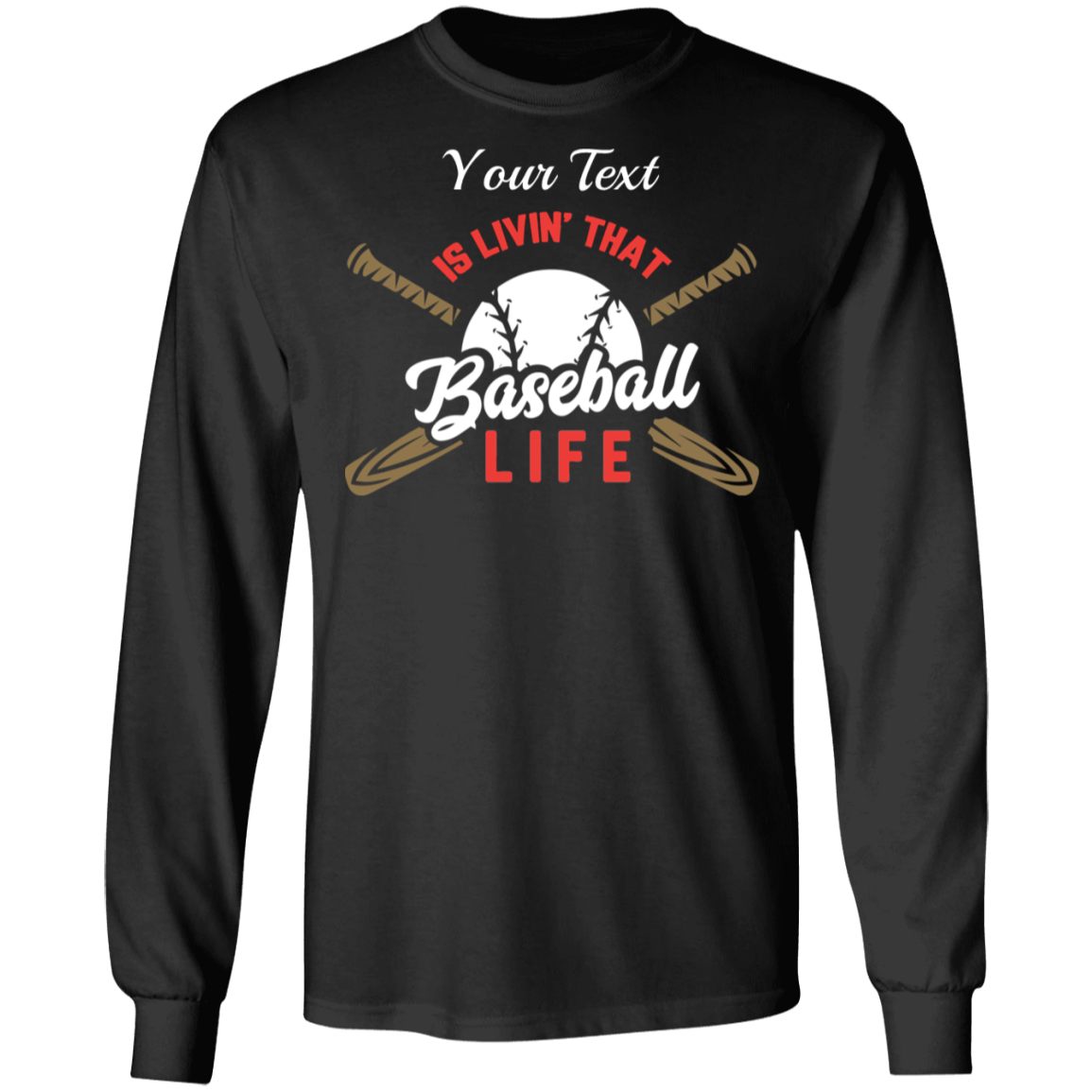 Livin That Baseball Life Long Sleeve