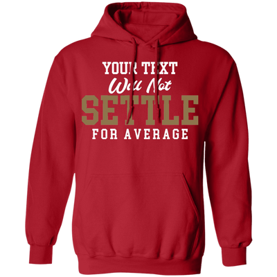 Will Not Settle For Average Hoodie
