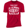 Always Messing With Tackle T-Shirt