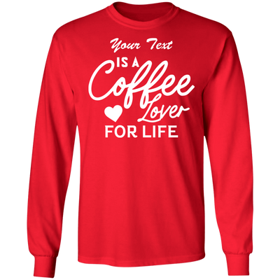 Coffee Lover For Life Long Sleeve