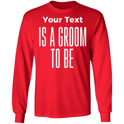Groom To Be Long Sleeve