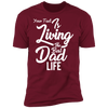 Living The Best Dad Life T-Shirt