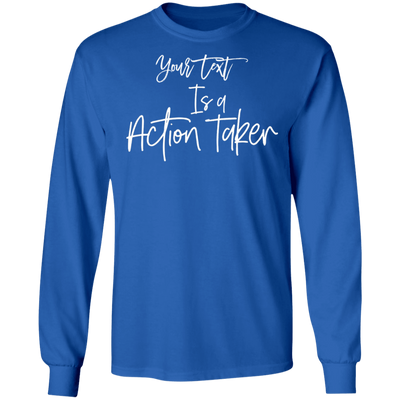 Action Taker Long Sleeve