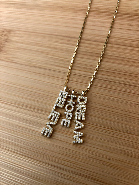Dream, hope and believe necklace