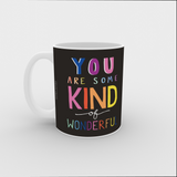 VICKY YORKE - 11oz Mug - YOU ARE SOME KIND OF WONDERFUL (5236984873004)