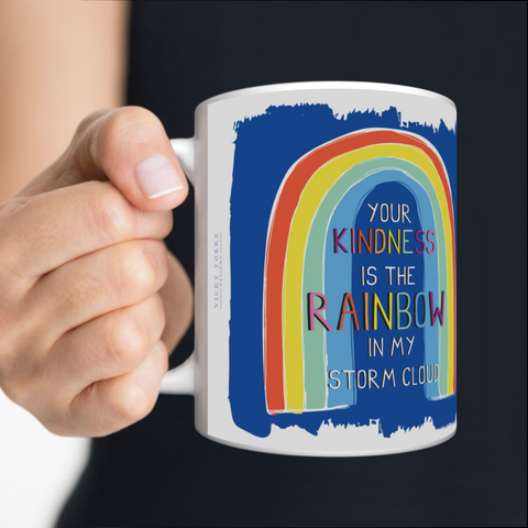 VICKY YORKE - 11oz Mug - YOUR KINDNESS IS THE RAINBOW IN MY STORM CLOUD (5236986642476)