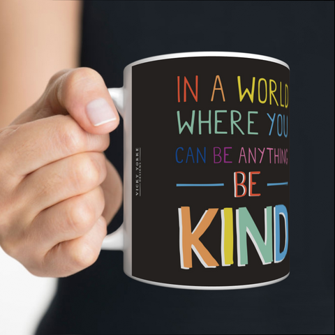 VICKY YORKE - 11oz Mug - IN A WORLD WHERE YOU CAN BE ANYTHING BE KIND (5236972126252)