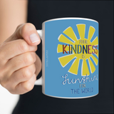 VICKY YORKE - 11oz Mug - YOUR KINDNESS IS SUNSHINE FOR THE WORLD (5236985954348)