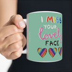 VICKY YORKE - 11oz Mug - I MISS YOUR LOVELY FACE (5236968063020)