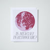 IS MERCURY IN RETROGRADE? CARD