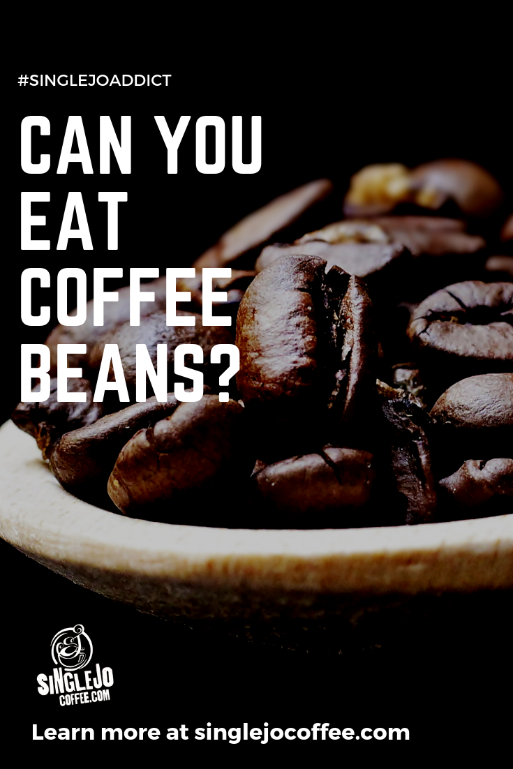 Can You Eat Coffee Beans? All You Need to Know