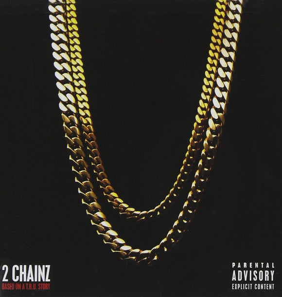 2 CHAINZ / BASED ON A T.R.U.E. STORY